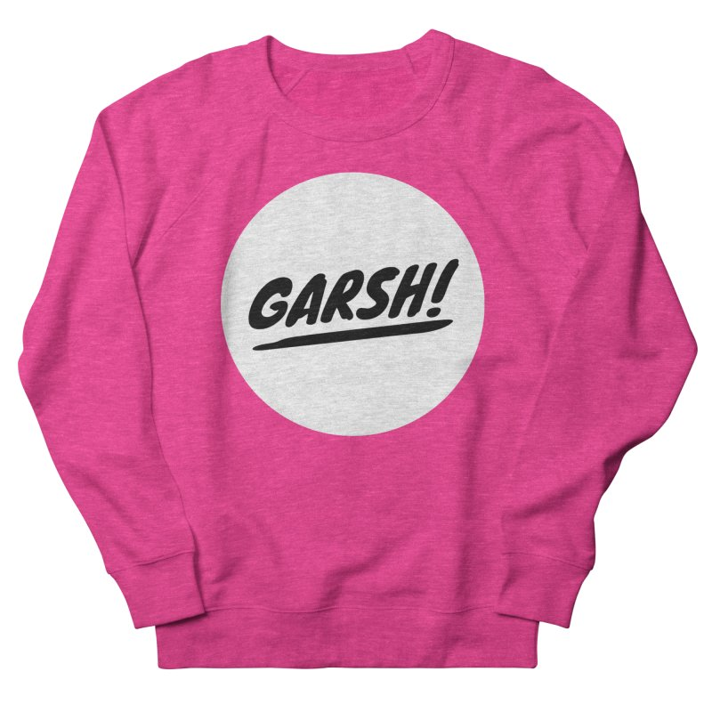 Garsh! Limited Men's French Terry Sweatshirt by Watch What Crappens