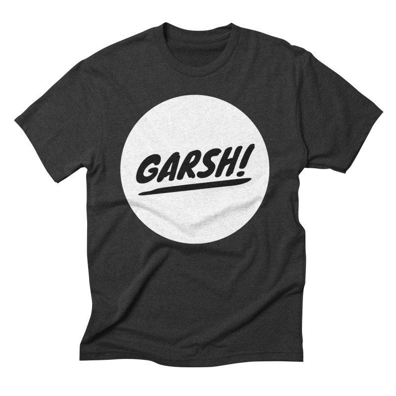 Garsh! Limited Men's Triblend T-Shirt by Watch What Crappens