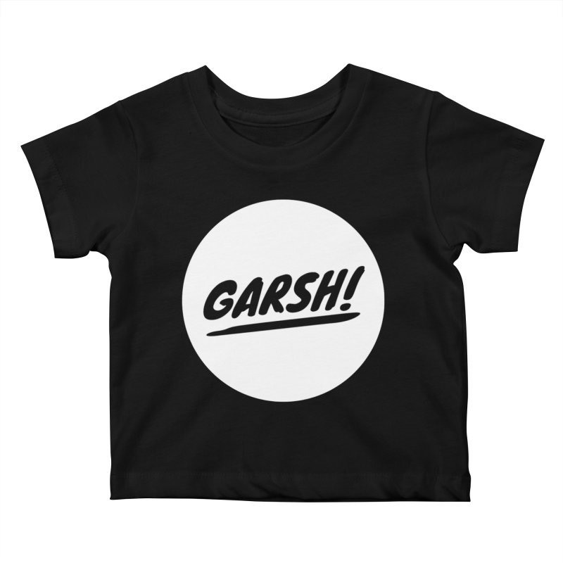 Garsh! Limited Kids Baby T-Shirt by Watch What Crappens