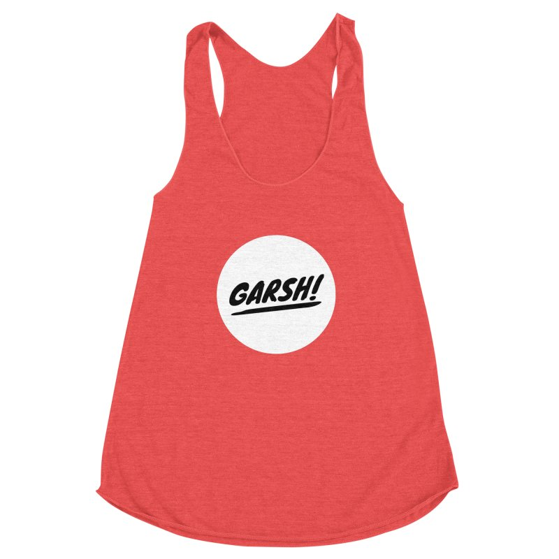 Garsh! Limited Women's Racerback Triblend Tank by Watch What Crappens