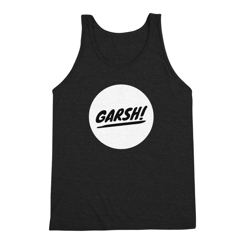 Garsh! Limited Men's Triblend Tank by Watch What Crappens
