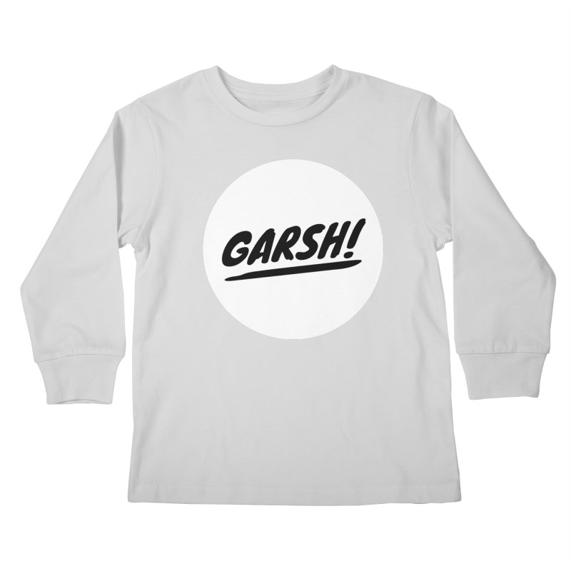 Garsh! Limited Kids Longsleeve T-Shirt by Watch What Crappens