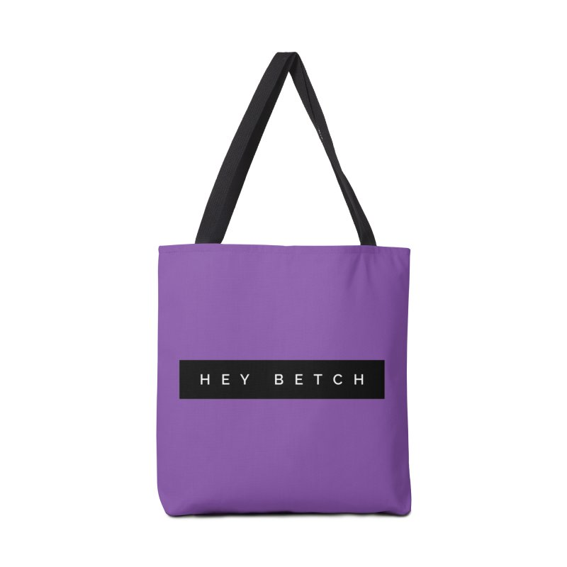 Hey Betch Limited Accessories Bag by Watch What Crappens