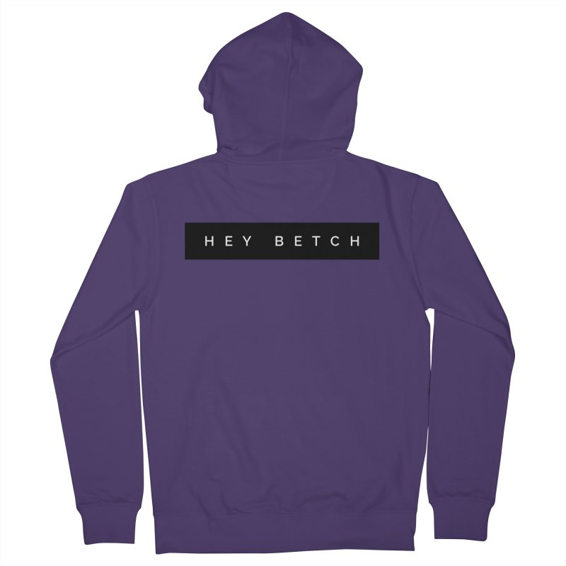 Hey Betch Limited in Women's French Terry Zip-Up Hoody Heather Purple by Watch What Crappens