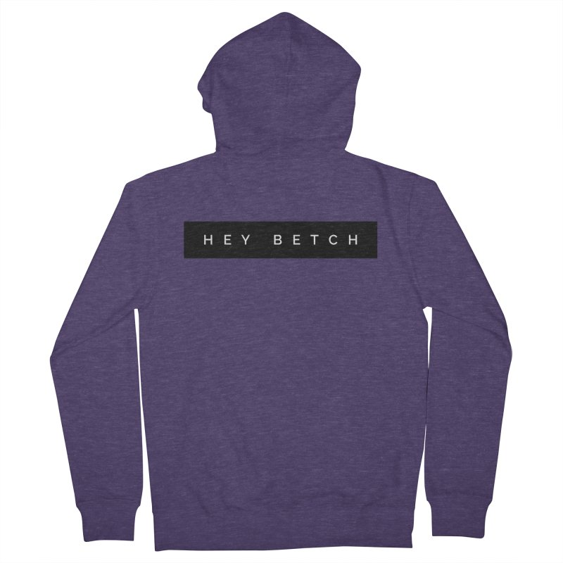 Hey Betch Limited in Men's French Terry Zip-Up Hoody Heather Purple by Watch What Crappens