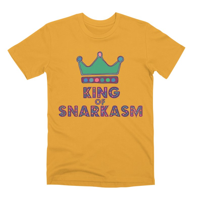 King of Snarcasm Limited Men's Premium T-Shirt by Watch What Crappens