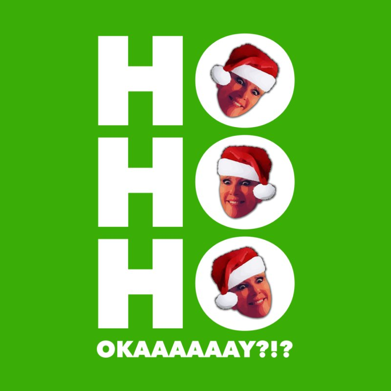 Ho Ho Ho Okaaay? Limited by Watch What Crappens