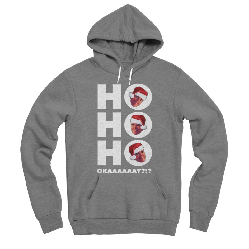 Ho Ho Ho Okaaay? Limited Women's Sponge Fleece Pullover Hoody by Watch What Crappens