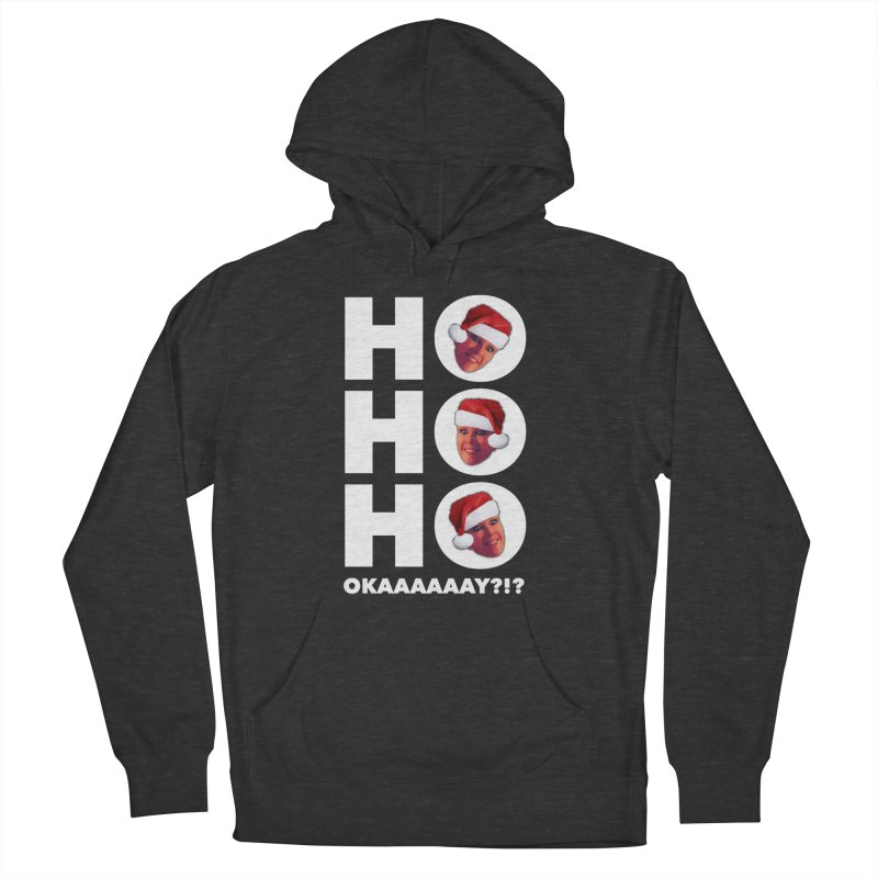 Ho Ho Ho Okaaay? Limited Men's French Terry Pullover Hoody by Watch What Crappens