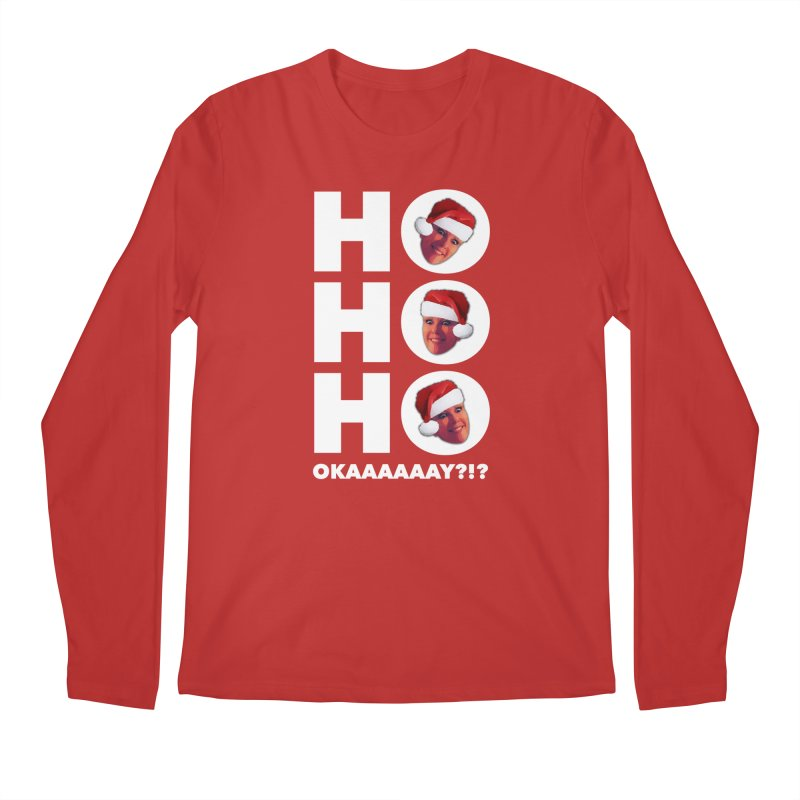 Ho Ho Ho Okaaay? Limited Men's Regular Longsleeve T-Shirt by Watch What Crappens