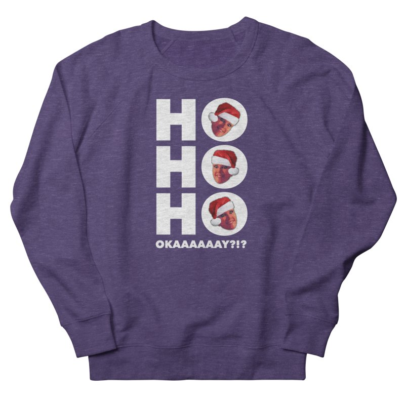 Ho Ho Ho Okaaay? Limited Women's French Terry Sweatshirt by Watch What Crappens