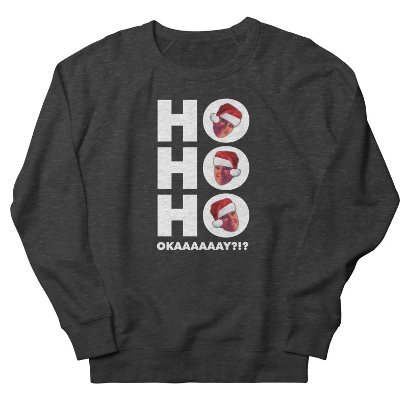 Ho Ho Ho Okaaay? Limited Men's French Terry Sweatshirt by Watch What Crappens