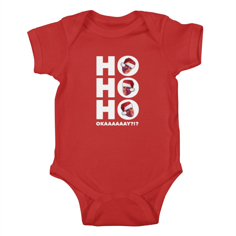 Ho Ho Ho Okaaay? Limited Kids Baby Bodysuit by Watch What Crappens