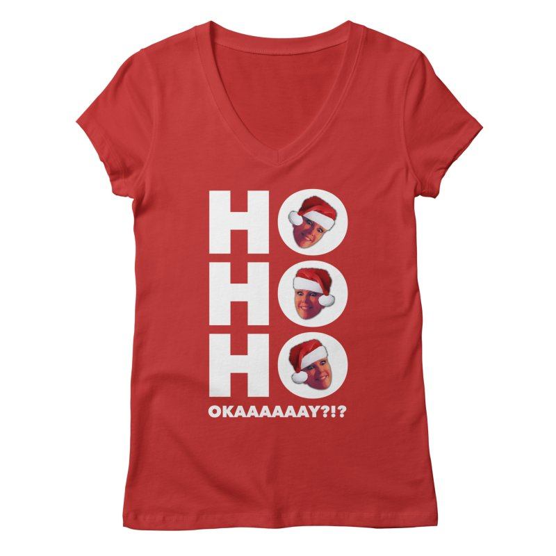 Ho Ho Ho Okaaay? Limited Women's Regular V-Neck by Watch What Crappens