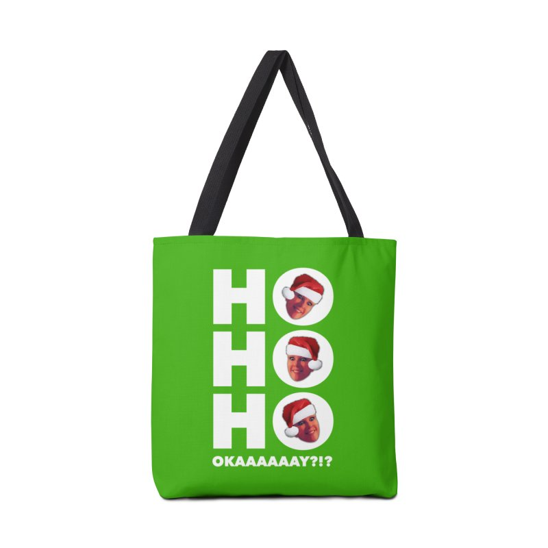 Ho Ho Ho Okaaay? Limited Accessories Tote Bag Bag by Watch What Crappens