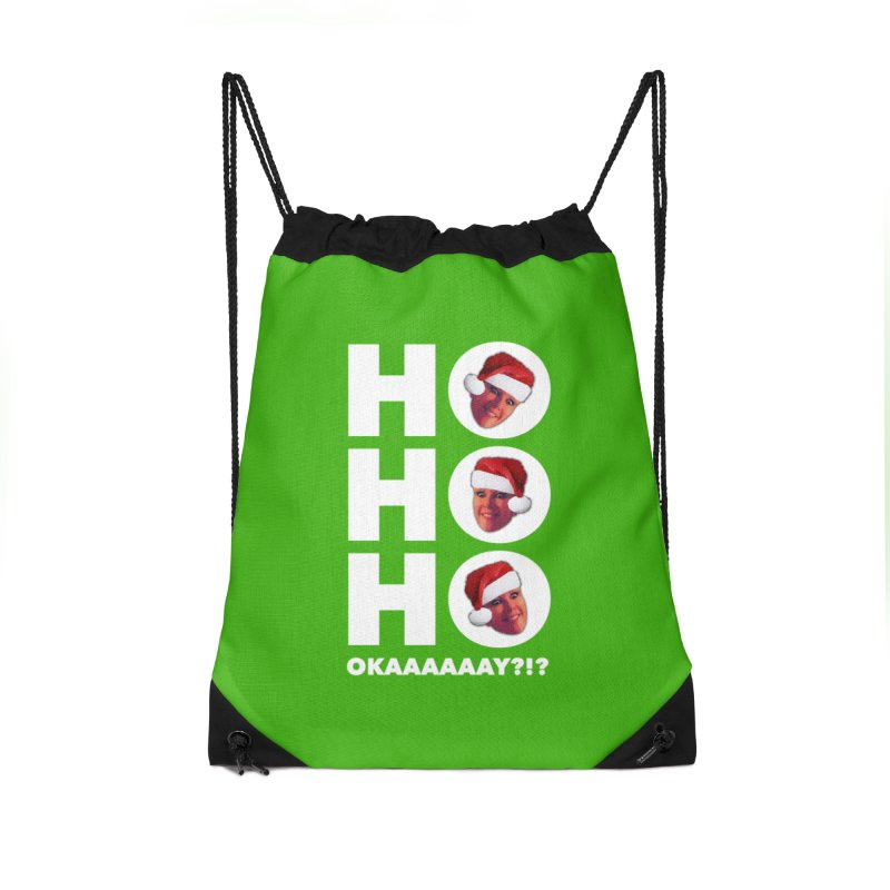 Ho Ho Ho Okaaay? Limited Accessories Drawstring Bag Bag by Watch What Crappens