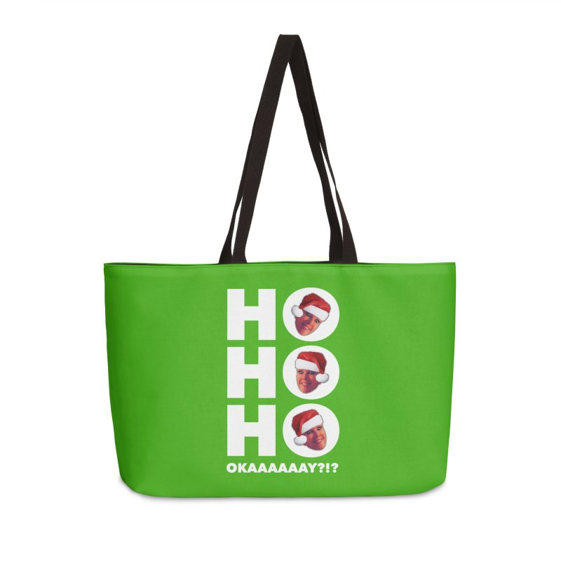 Ho Ho Ho Okaaay? Limited Accessories Weekender Bag Bag by Watch What Crappens