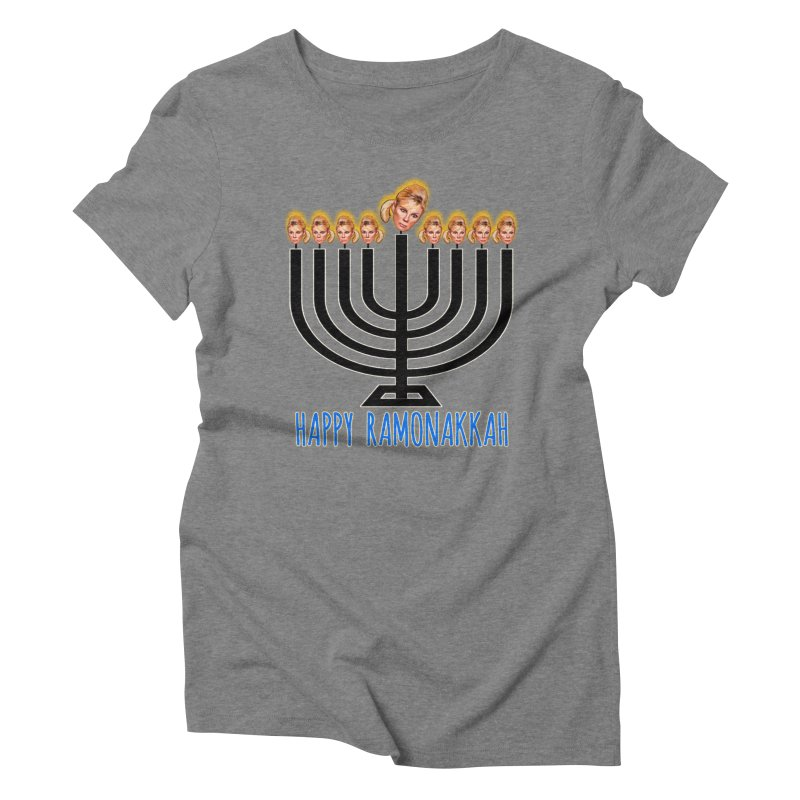 Happy Ramonakkah Limited Women's Triblend T-Shirt by Watch What Crappens