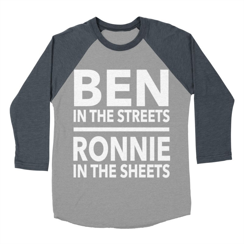 Ben in the Streets Ronnie in the Sheets Limited Women's Baseball Triblend Longsleeve T-Shirt by Watch What Crappens