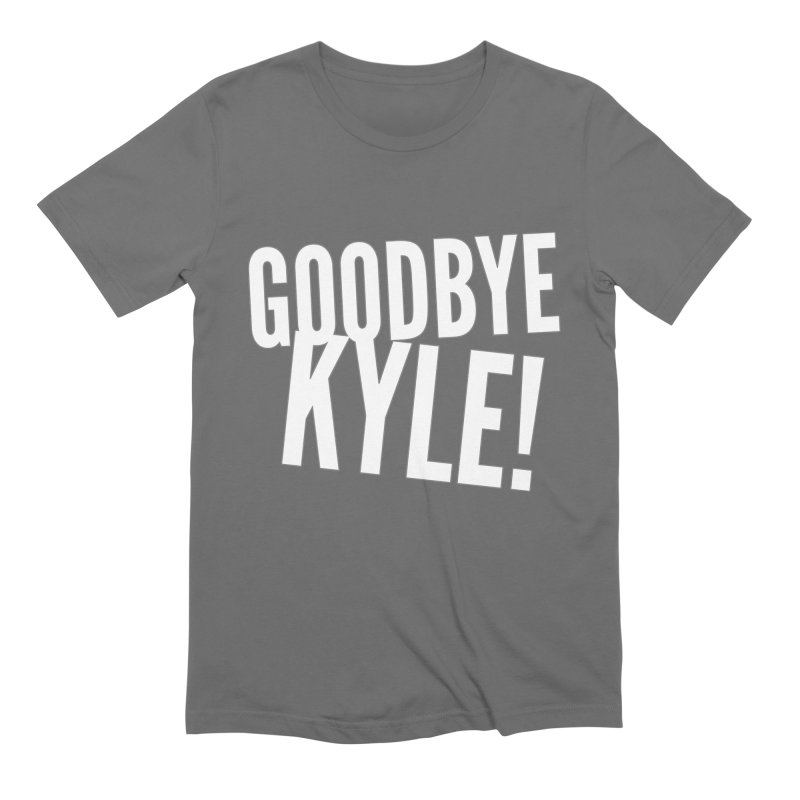 Goodbye Kyle! Limited Men's Extra Soft T-Shirt by Watch What Crappens