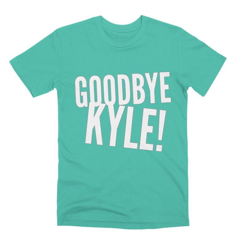 Goodbye Kyle! Limited Men's Premium T-Shirt by Watch What Crappens