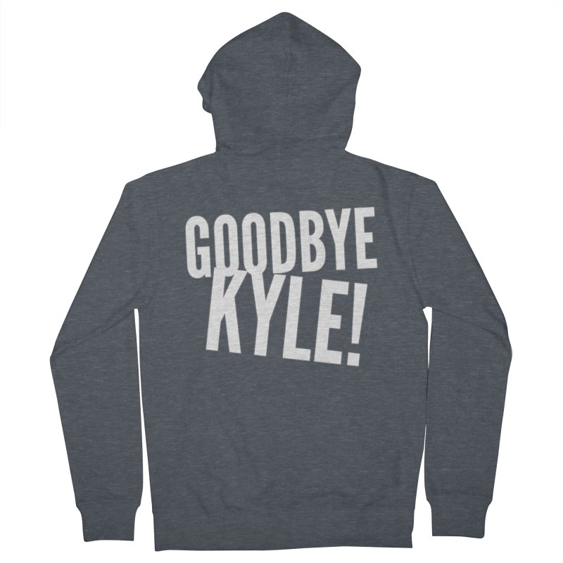 Goodbye Kyle! Limited Men's French Terry Zip-Up Hoody by Watch What Crappens