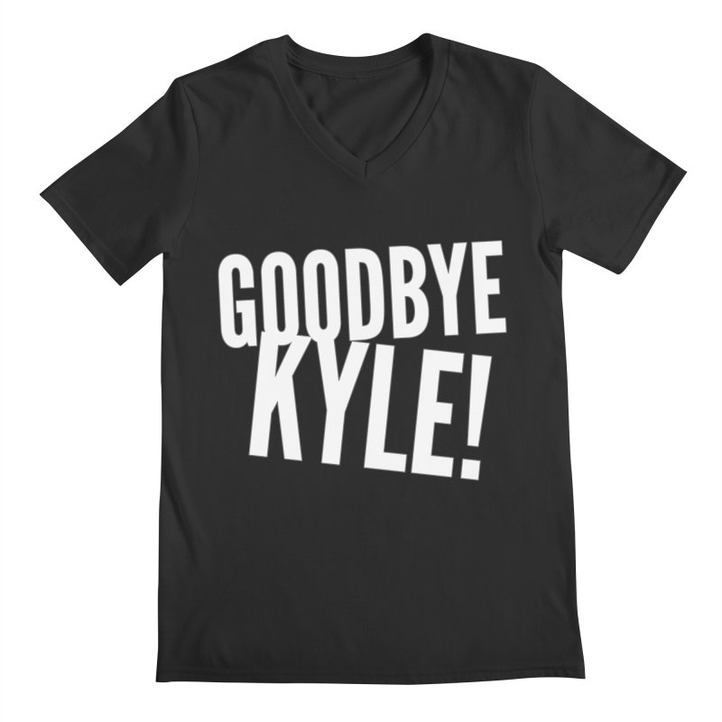 Goodbye Kyle! Limited Men's Regular V-Neck by Watch What Crappens