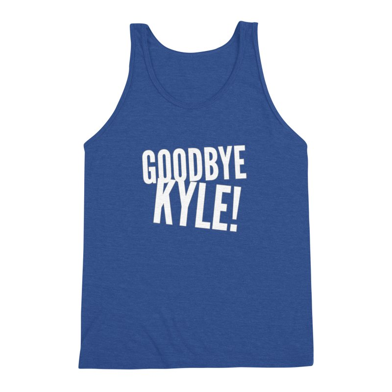 Goodbye Kyle! Limited Men's Triblend Tank by Watch What Crappens