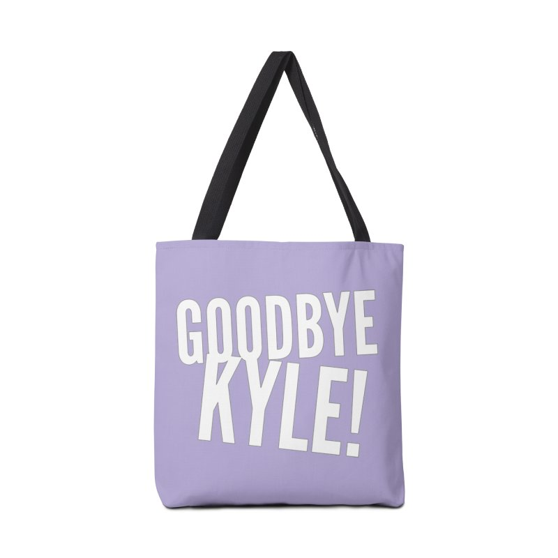 Goodbye Kyle! Limited Accessories Tote Bag Bag by Watch What Crappens
