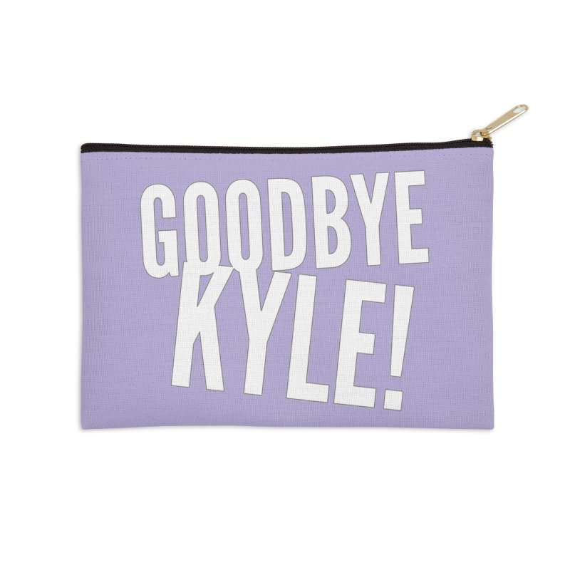 Goodbye Kyle! Limited Accessories Zip Pouch by Watch What Crappens