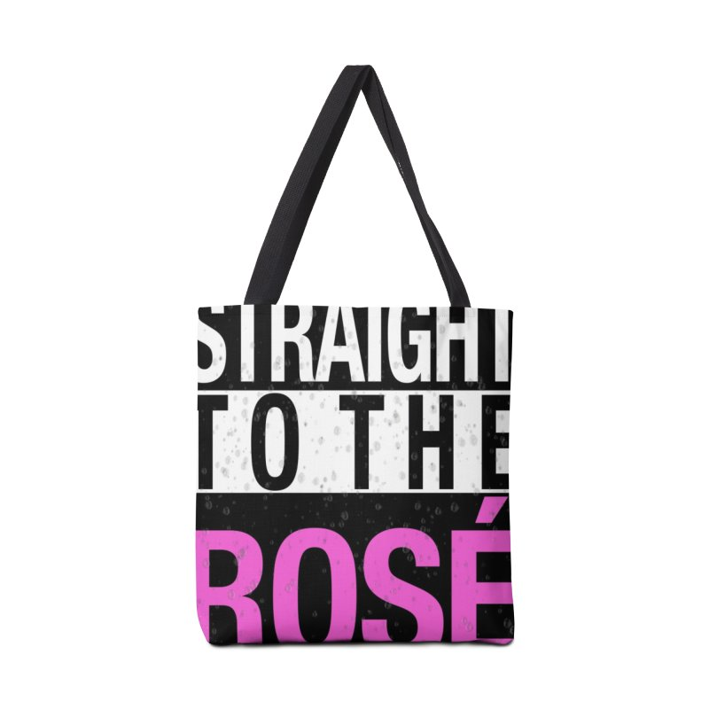 Straight to the Rosé Limited Edition Accessories Tote Bag Bag by Watch What Crappens