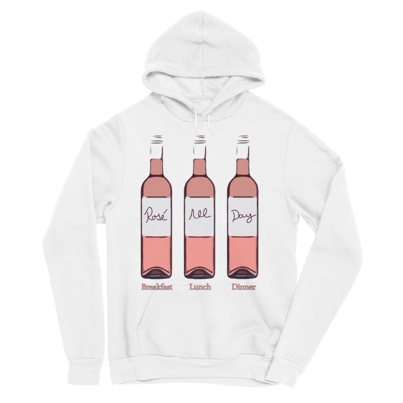 Rosé All Day Limited Women's Pullover Hoody by Watch What Crappens