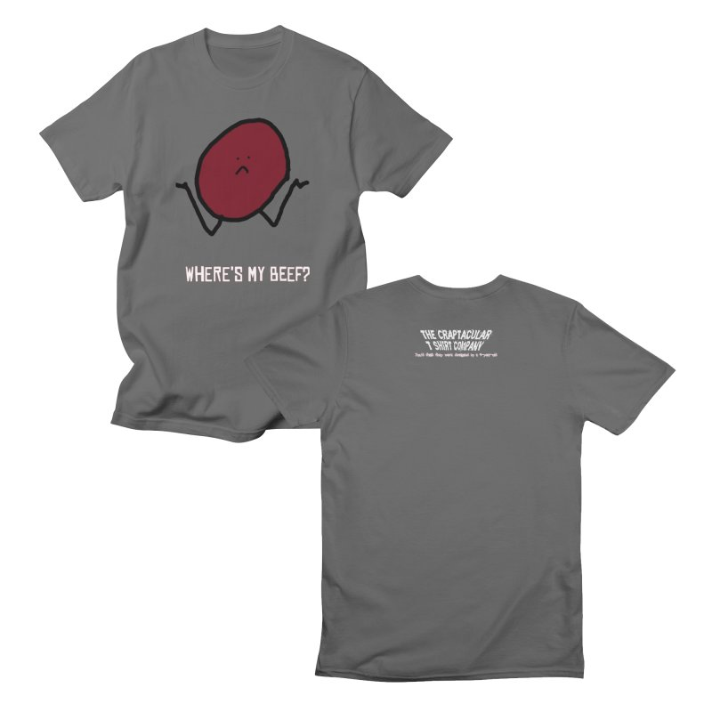 Where's My Beef? Men's T-Shirt by The Craptacular T-shirt Company