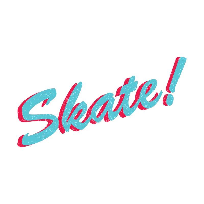 Skate! None  by creativedino
