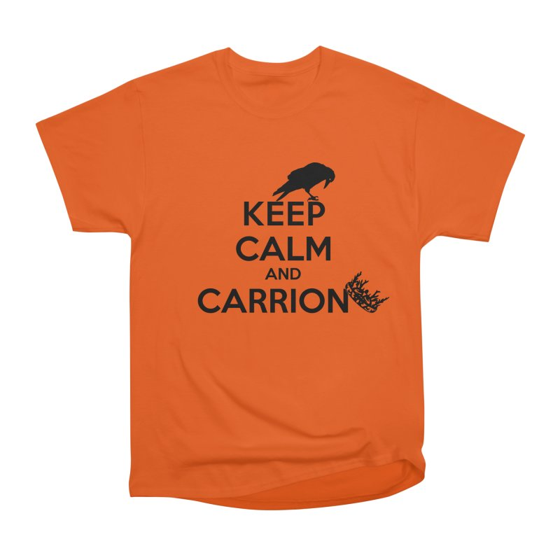 Keep calm and carrion Women's Classic Unisex T-Shirt by creativehack's Artist Shop