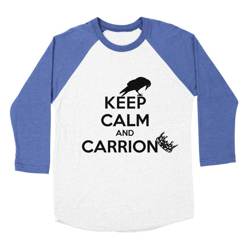 Keep calm and carrion Women's Baseball Triblend T-Shirt by creativehack's Artist Shop