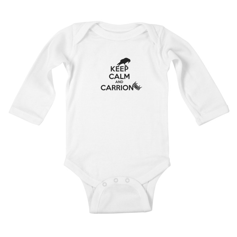 Keep calm and carrion Kids Baby Longsleeve Bodysuit by creativehack's Artist Shop