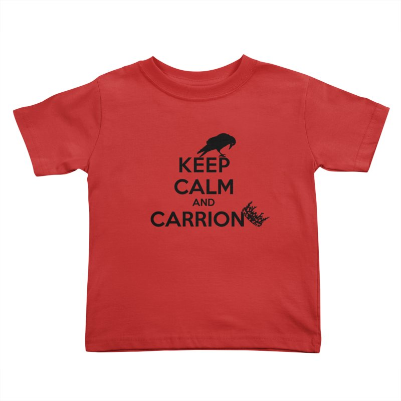 Keep calm and carrion Kids Toddler T-Shirt by creativehack's Artist Shop