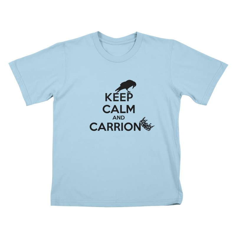 Keep calm and carrion Kids T-shirt by creativehack's Artist Shop