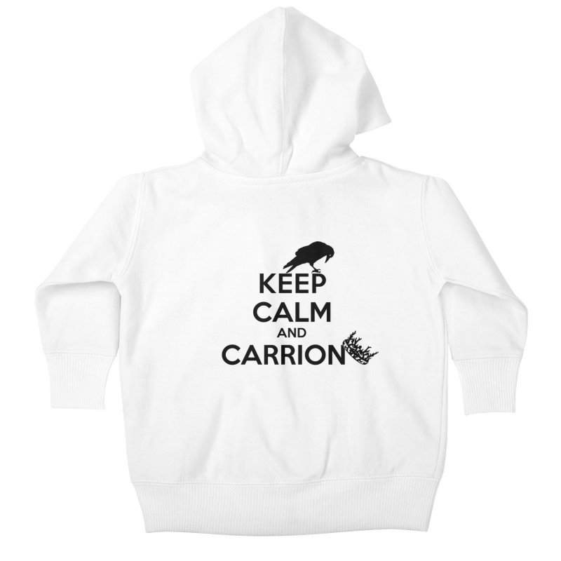 Keep calm and carrion Kids Baby Zip-Up Hoody by creativehack's Artist Shop