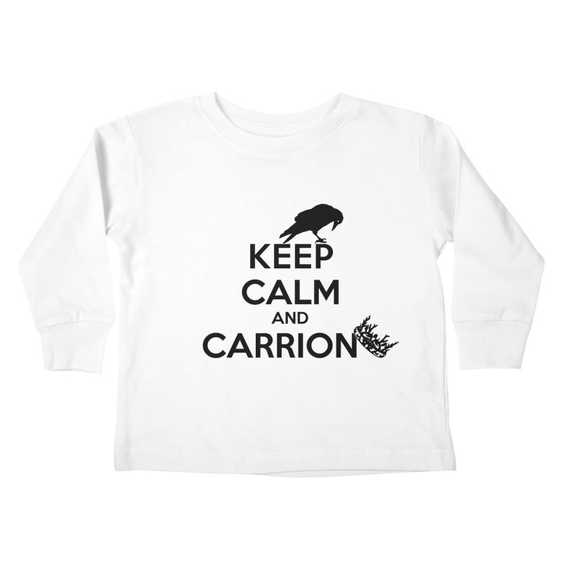 Keep calm and carrion Kids Toddler Longsleeve T-Shirt by creativehack's Artist Shop