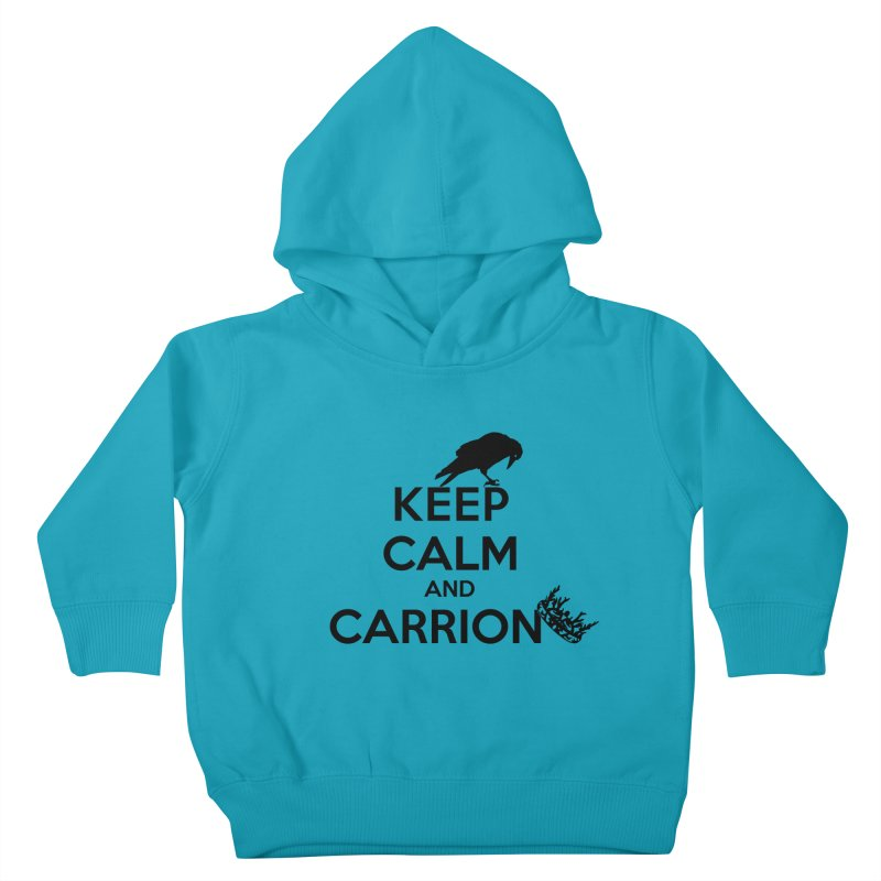 Keep calm and carrion Kids Toddler Pullover Hoody by creativehack's Artist Shop
