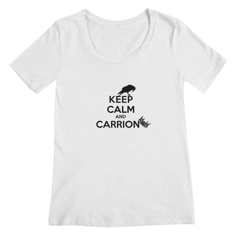 Keep calm and carrion Women's Scoopneck by creativehack's Artist Shop
