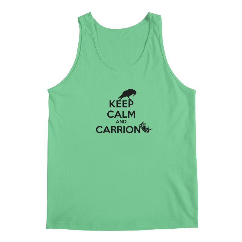 Keep calm and carrion Men's Tank by creativehack's Artist Shop