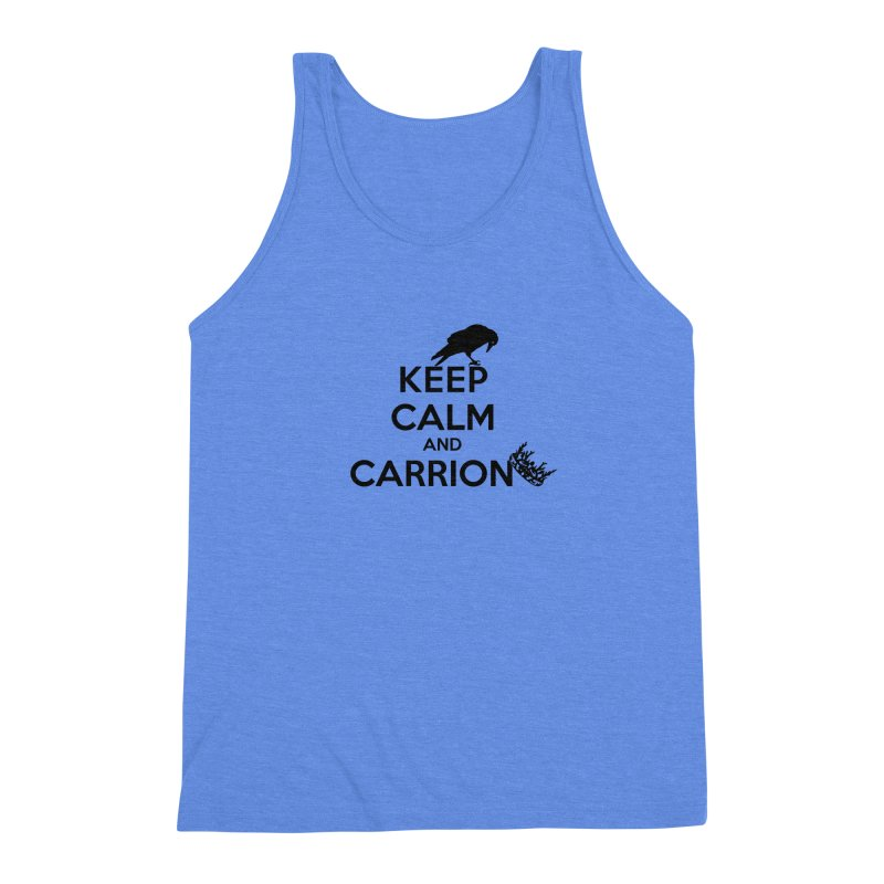 Keep calm and carrion Men's Triblend Tank by creativehack's Artist Shop
