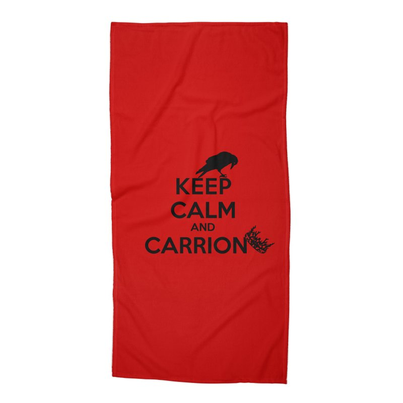 Keep calm and carrion Accessories Beach Towel by creativehack's Artist Shop