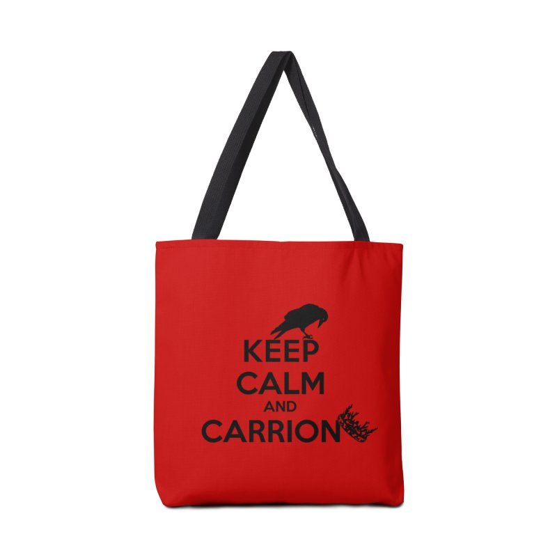 Keep calm and carrion Accessories Bag by creativehack's Artist Shop