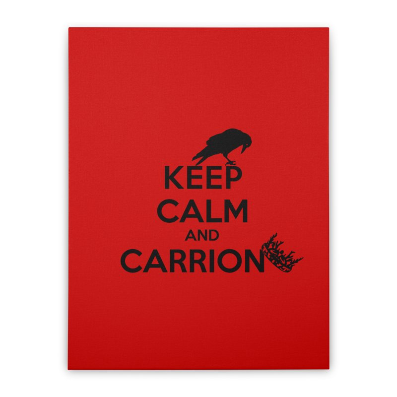 Keep calm and carrion Home Stretched Canvas by creativehack's Artist Shop