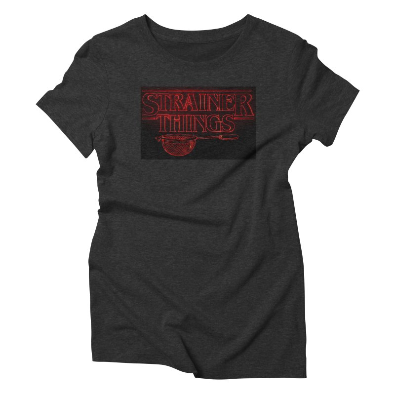Strainer Things Women's Triblend T-Shirt by creativehack's Artist Shop