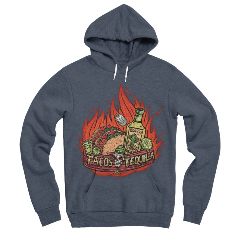 Love Tacos&Tequila Women's Sponge Fleece Pullover Hoody by creativosindueno's Artist Shop